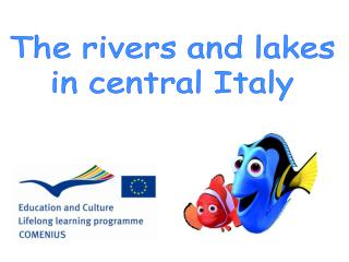 The rivers and lakes in central Italy