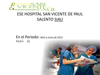 ESE HOSPITAL SAN VICENTE DE PAUL SALENTO  SIAU