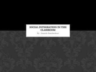 Social Integration in the classroom