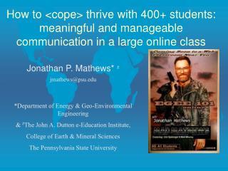 Jonathan P. Mathews*  # jmathews@psu