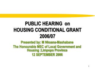 PUBLIC HEARING  on  HOUSING CONDITIONAL GRANT 2006/07