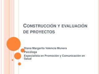 Construcci n y evaluaci n de proyectos