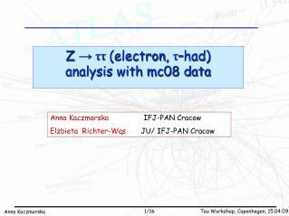 Z ? ??  (electron , ? �had)     analysis with mc08 data