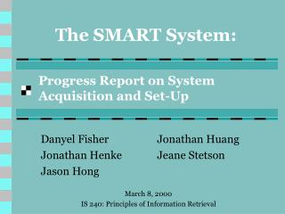 The SMART System: