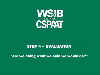 """STEP 4 – EVALUATION """"Are we doing what we said we would do?"""""""
