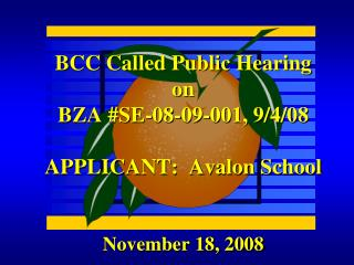 BCC Called Public Hearing on BZA #SE-08-09-001, 9/4/08 APPLICANT:  Avalon School