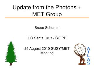 Update from the Photons + MET Group