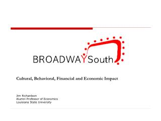 Cultural, Behavioral, Financial and Economic Impact Jim Richardson Alumni Professor of Economics
