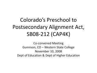 Colorado's Preschool to Postsecondary Alignment Act, SB08-212 (CAP4K)