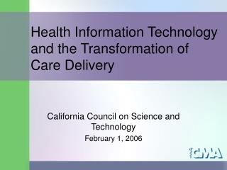 Health Information Technology and the Transformation of Care Delivery