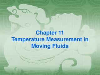 Chapter 11  Temperature Measurement in Moving Fluids
