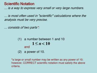 Scientific Notation  ... is a way to express very small or very large numbers.