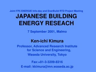 Joint FP5 ENERGIE Info-day and EnerBuild RTD Project Meeting JAPANESE BUILDING ENERGY RESEACH