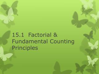 15.1  Factorial & Fundamental Counting Principles