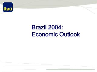 Brazil 2004: Economic Outlook