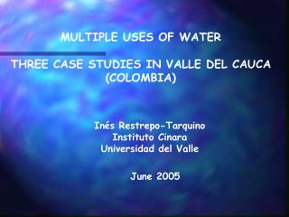 MULTIPLE USES OF WATER THREE CASE STUDIES IN VALLE DEL CAUCA (COLOMBIA)