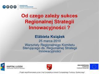 Od czego zależy sukces Regionalnej Strategii Innowacyjności ?