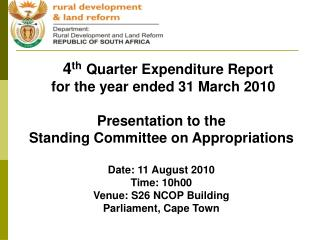 4 th Quarter Expenditure Report  for the year ended 31 March 2010 Presentation to the