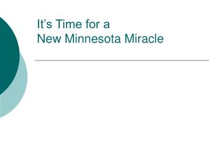 It's Time for a  New Minnesota Miracle