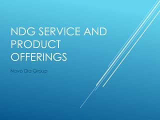 NDG Service and Product Offerings