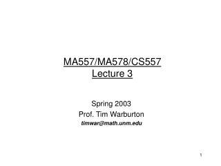 MA557/MA578/CS557 Lecture 3