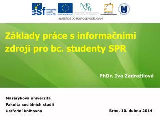 Základy práce s informačními zdroji pro  bc.  studenty  SPR