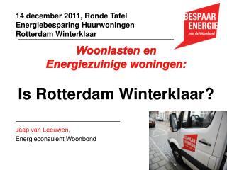 Woonlasten en  Energiezuinige woningen: Is Rotterdam Winterklaar?
