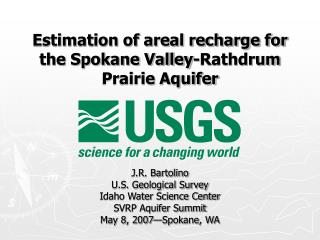 Estimation of areal recharge for the Spokane Valley-Rathdrum Prairie Aquifer