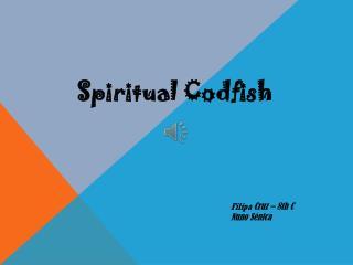Spiritual Codfish