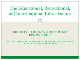 The Educational, Recreational,  and Informational Infrastructure