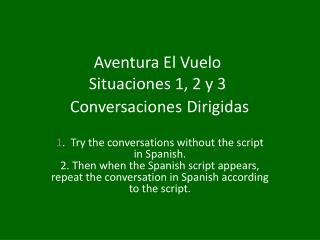 Aventura  El  Vuelo Situaciones  1, 2 y 3 Conversaciones Dirigidas