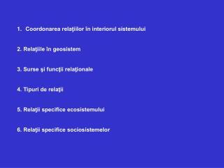 Coordonarea relaţiilor în interiorul sistemului 2. Relaţiile în geosistem