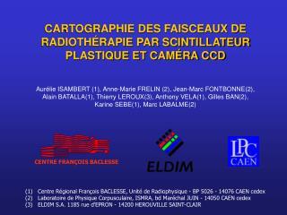 CARTOGRAPHIE DES FAISCEAUX DE RADIOTHÉRAPIE PAR SCINTILLATEUR PLASTIQUE ET CAMÉRA CCD
