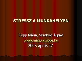 STRESSZ A MUNKAHELYEN