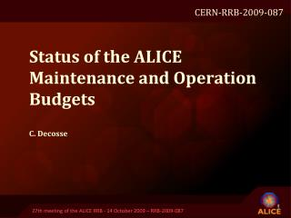 Status of the A LICE  Maintenance and Operation Budgets C. Decosse
