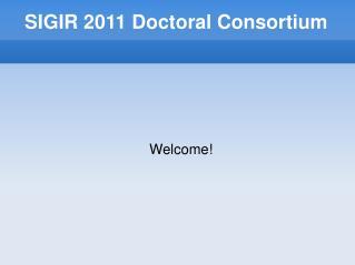SIGIR 2011 Doctoral Consortium
