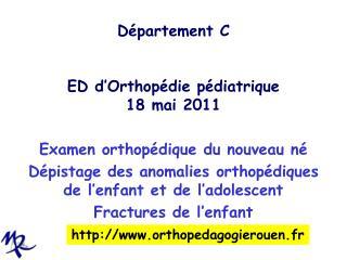 Département C ED d'Orthopédie pédiatrique 18 mai 2011
