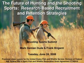 Shooting Sports Summit Mark Damian Duda & Frank Briganti Tuesday, June 24, 2008