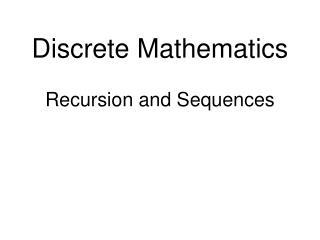 Discrete Mathematics Recursion and Sequences