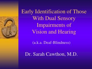 Early Identification of Those With Dual Sensory Impairments of  Vision and Hearing