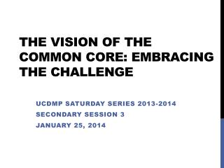 The  Vision of the Common  Core: Embracing the Challenge