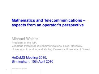 Mathematics and Telecommunications – aspects from an operator's perspective Michael Walker