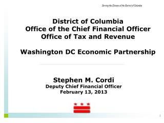 Stephen M. Cordi Deputy Chief Financial Officer February 13, 2013