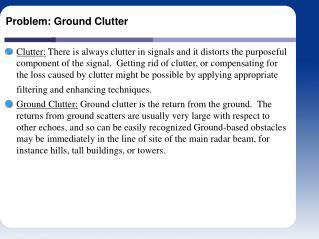 Problem: Ground Clutter