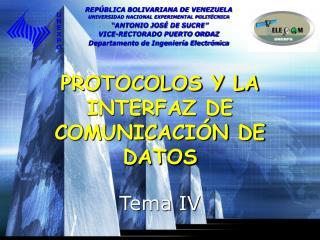 PROTOCOLOS Y LA INTERFAZ DE COMUNICACIÓN DE DATOS