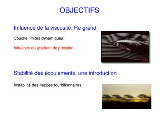 Influence de la viscosité: Re grand Couche limites dynamiques Influence du gradient de pression