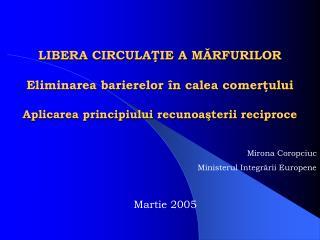 Mirona Coropciuc Ministerul Integrării Europene Martie 2005