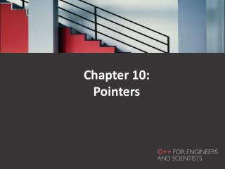 Chapter 10: Pointers
