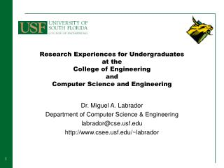 Dr. Miguel A. Labrador Department of Computer Science & Engineering labrador@csef