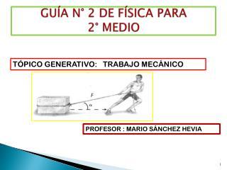 GUÍA N° 2 DE FÍSICA PARA  2° MEDIO